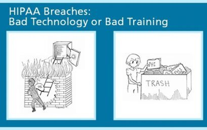 HIPAA Data Breaches: Bad Technology or Bad Training?