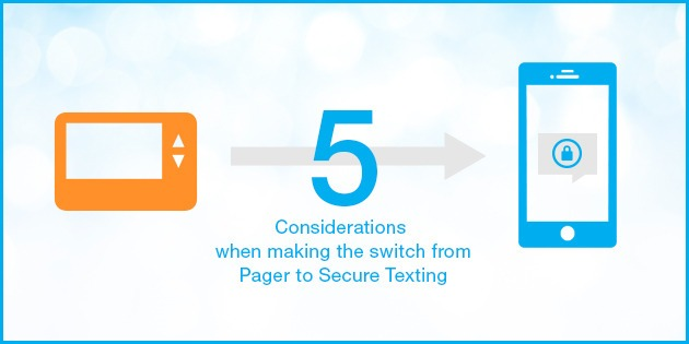 5 Essential Considerations when Switching from Pagers to Secure Texting