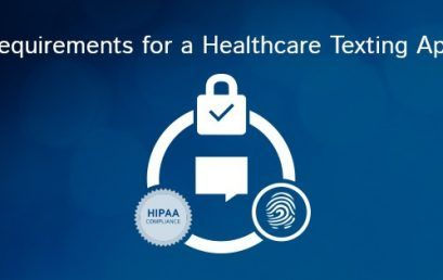 What are the Essential Requirements of a Healthcare Secure Texting App?