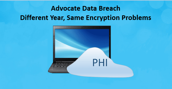 Advocate Data Breach – Different Year, Same Encryption Problems