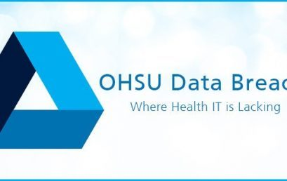 OHSU Data Breach: Where Health IT is lacking